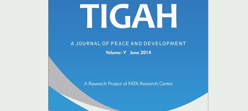 TIGAH: A Journal of Peace and Development (Volume: V, June 2014)